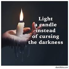 Cursing the darkness