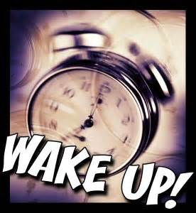 Wake up -1
